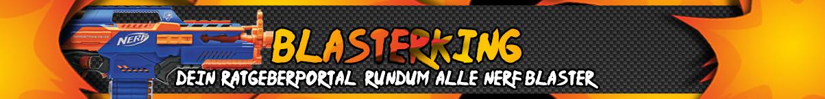 Blasterking ist das neue Ratgeberportal rundum Nerf Blaster